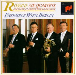 Ensemble Wien-Berlin - Rossini: Six Quartets