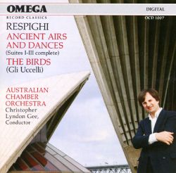 Ottorino Respighi: Ancient Airs and Dances; Gli Uccelli (The Birds)