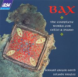 Bernard Gregor-Smith - Bax: The Complete Works for Cello & Piano