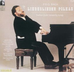 P.D.Q. Bach: Liebeslieder Polkas; Twelve Quite Heavenly Songs