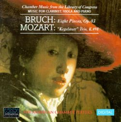 American Chamber Players - Max Bruch: Eight Pieces, op. 83; Mozart: