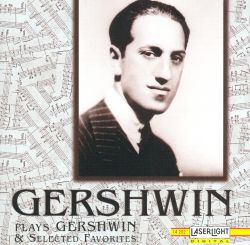 Gershwin Plays Gershwin & Selected Favorites