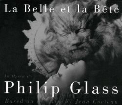 Philip Glass: La Belle et la Bête