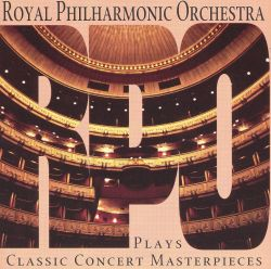 Royal Philharmonic Orchestra - Royal Philharmonic Orchestra Plays Classic Concert Masterpieces