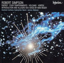 Robert Simpson: Engergy; Four Temperments; Volcano; Etc.