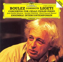 Pierre Boulez / Ensemble InterContemporain / Jean-Guihen Queyras - Boulez Conducts Ligeti: Concertos for Cello, Violin & Piano