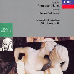"""Prokofiev: Romeo and Juliet, selection; Symphony No.1 """"Classical"""""""