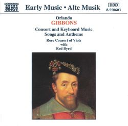 Gibbons: Consort and Keyboard Music; Songs and Anthems