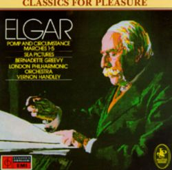 Elgar: Pomp and Circumstance Marches 1-5; Sea Pictures