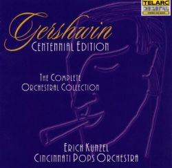 Erich Kunzel - George Gershwin: The Complete Orchestra Collection
