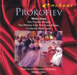 Neeme Järvi / Royal Scottish National Orchestra - Prokoviev: Waltz Suite; Two Pushkin Waltzes; The Tale of the Stone Flower; Cinderella Ballet Suite