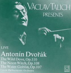 Dvorak: The Wild Dove/The Noon Witch/The Water Goblin