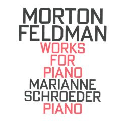 Morton Feldman: Works for Piano