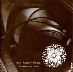 From Ancient Worlds: For Harmonic Piano