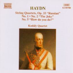 "Haydn: String Quartets, Op. 33 ""Russian"", No. 1, No. 2 ""The Joke"", No. 5 ""How do you do?"""