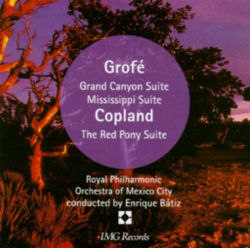Enrique Bátiz - Grofe: Grand Canyon Suite for orchestra No1-5; Copland: Red Pony for orchestra