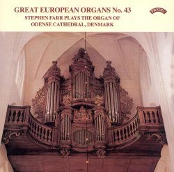 Stephen Farr - Great European Organs No. 43
