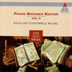 Frans Brüggen - Frans Brüggen Edition, Vol. 3: English Ensemble Music