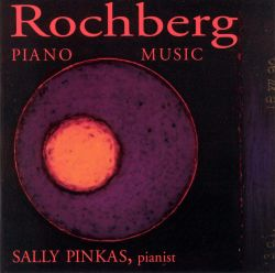 Sally Pinkas - Rochberg: PIANO MUSIC