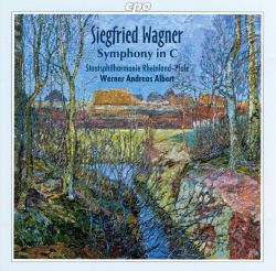 Werner Andreas Albert - Siegfried Wagner: Symphony in C