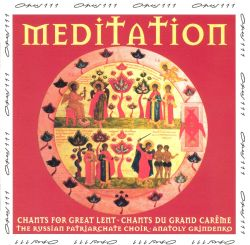 Meditation Chants for Great Lent - Russian Patriarchate