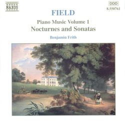 Benjamin Frith - Field: Piano Music, Vol. 1 (Nocturnes and Sonatas)