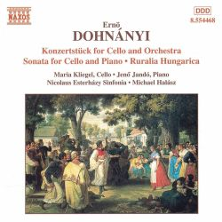 Ernó Dohnányi: Konzertstück for Cello and Orchestra; Sonata for Cello and Piano; Ruralia Hungarica