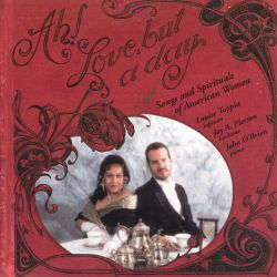 Jay Pierson / Louise Toppin - Ah! Love, but a day