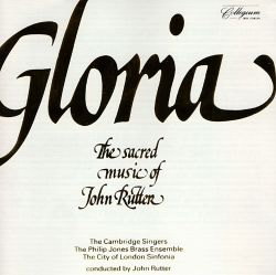 Gloria: The Sacred Music of John Rutter [1984]
