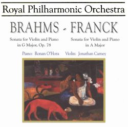 Brahms: Sonata for violin & piano, Op. 78; Franck: Sonata for violin & piano in A major