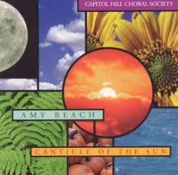 Capitol Hill Choral Society - Amy Beach: Canticle of the Sun