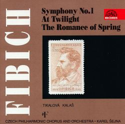 Zdenek Fibich: Symphony No. 1 in F Major, Op.17; At Twilight; The Romance of Spring