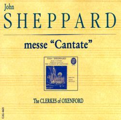 Clerkes of Oxenford - John Sheppard: Messe Cantate