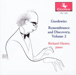 Richard Glazier - Gershwin: Remembrance and Discovery, Vol. 2
