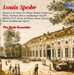 Louis Spohr: Septet in A minor for Piano, Violin, Violoncello, Flute, Clarinet, Horn and Bassoon, Op. 147; Quintet in C minor for Piano, Flute, Clarinet, Horn and Bassoon, Op. 52