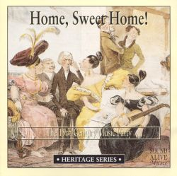 Home, Sweet Home!: The 19th Century Music Party