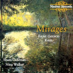 Shura Gehrman / Nina Walker - Mirages, Songs by Fauré, Gounod & Ravel