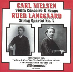 Carl Nielsen: Violin Concerto & Songs; Rued Langgaard: String Quartet No. 3