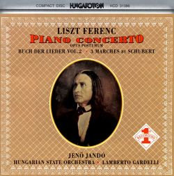 Liszt: Piano Concerto Op. Post.; Buch der Lieder Vol. 2; 3 Marches by Schubert