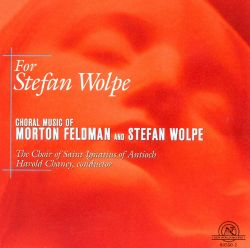For Stefan Wolpe: The Choral Music of Morton Feldman and Stefan Wolpe