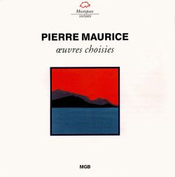 Pierre Maurice: Oeuvres Choisies