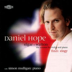 Daniel Hope - Elgar, Walton: The Sonatas for Violin and Piano; Finzi: Elegy