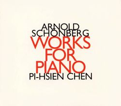 Arnold Schonberg: Works for Piano