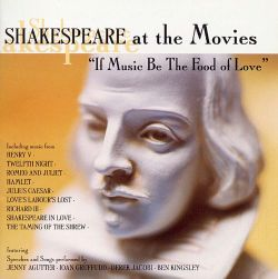 If Music Be the Food of Love: Shakespeare at the Movies