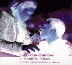 Marco Lazzara / Annick Massis - Rossini: Duo D'Amore