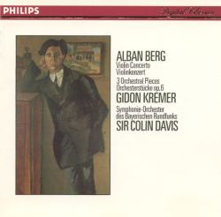 Berg: Violin Concerto; Three Orchestral Pieces, Op. 6
