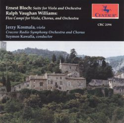 Jerzy Kosmala - Bloch: Suite for Viola & Orchestra; Vaughan Williams: Flos Campi