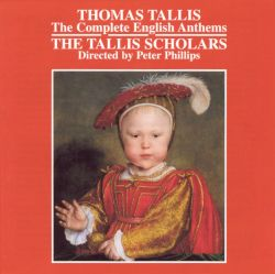 The Tallis Scholars - Tallis: Complete English Anthems