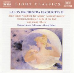 Georg Huber / Salonorchester Schwanen - Salon Orchestra Favourites, Vol. 2