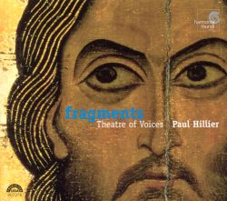 Paul Hillier / Theatre of Voices - Fragments